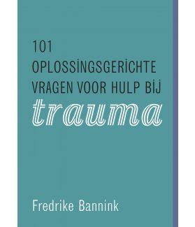 101 oplossingsgerichte vragen voor hulp bij trauma