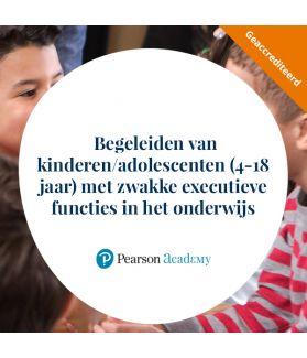 Begeleiden van kinderen/adolescenten (4-18 jaar) met zwakke executieve functies in het onderwijs